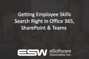 Getting Employee Skills Search Right in Office 365, SharePoint & Teams